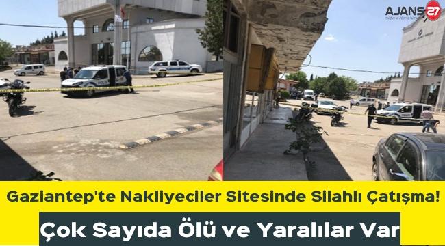 Gaziantep'te Nakliyeciler Sitesinde Silahlı Çatışma! Çok Sayıda Ölü ve Yaralılar Var