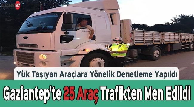 Gaziantep'te Yük Taşıyan Araçlara Yönelik Denetleme Yapıldı
