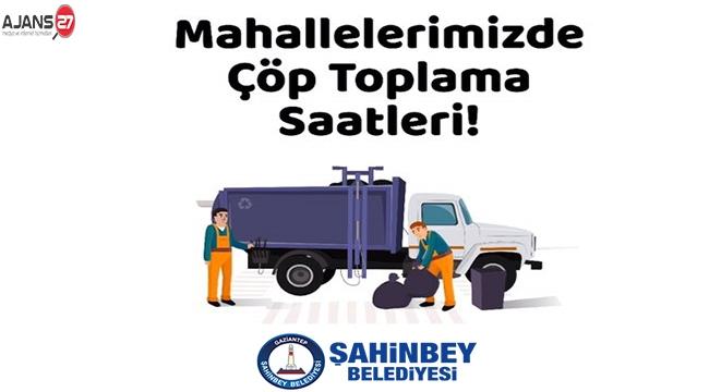Şahinbey Belediyesi'nin Mahalle Mahalle Çöp Toplama Saati