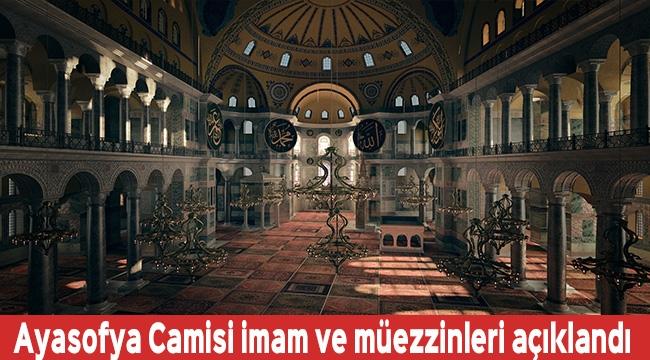 Ayasofya Camisinde görev yapacak imam ve müezzinler açıklandı