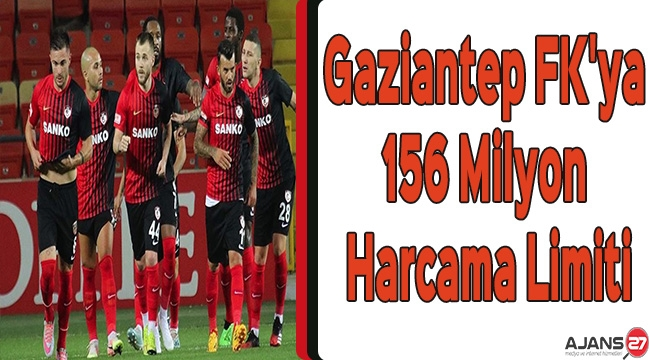 Gaziantep FK'ya 156 Milyon Harcama Limiti