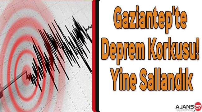 Gaziantep'te Deprem Korkusu! Yine Sallandık