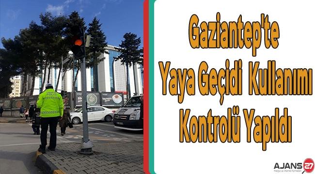 Gaziantep'te Yaya Geçidi Kullanımı Kontrolü Yapıldı