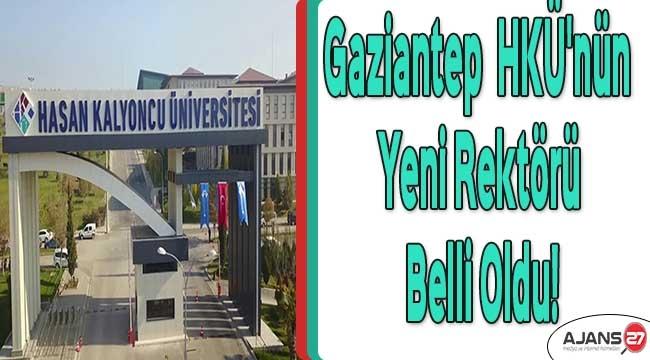 Gaziantep HKÜ'nün yeni rektörü belli oldu!