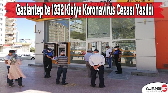 Gaziantep'te 1332 Kişiye Daha Koronavirüs Cezası Yazıldı