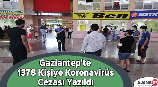Gaziantep'te 1378 Kişiye Daha Koronavirüs Cezası Yazıldı
