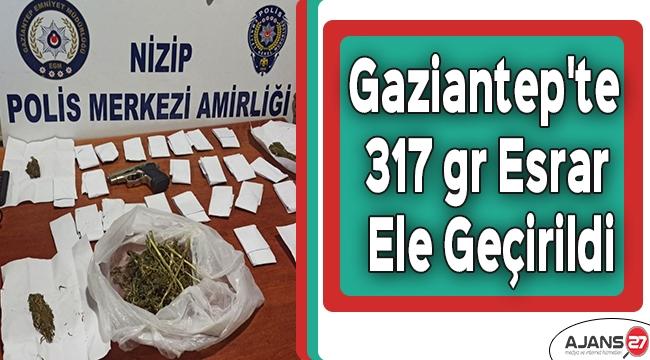 Gaziantep'te 317 gr esrar ele geçirildi