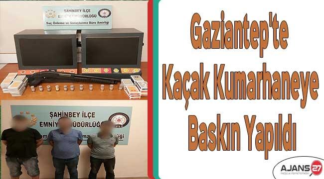 Gaziantep'te kaçak kumarhaneye baskın yapıldı