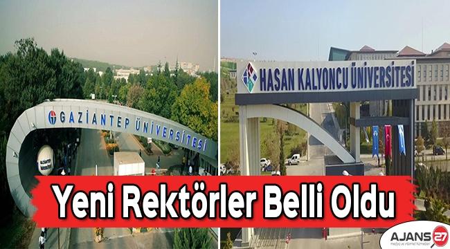 Gaziantep Üniversitesi ve Hasan Kalyoncu Üniversitesinin yeni rektörü belli oldu