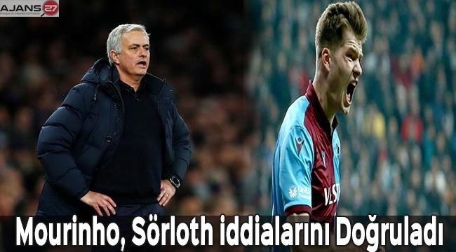 Mourinho, Sörloth iddialarını doğruladı
