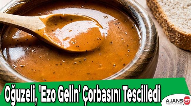Oğuzeli, 'Ezo Gelin' çorbasını tescilledi