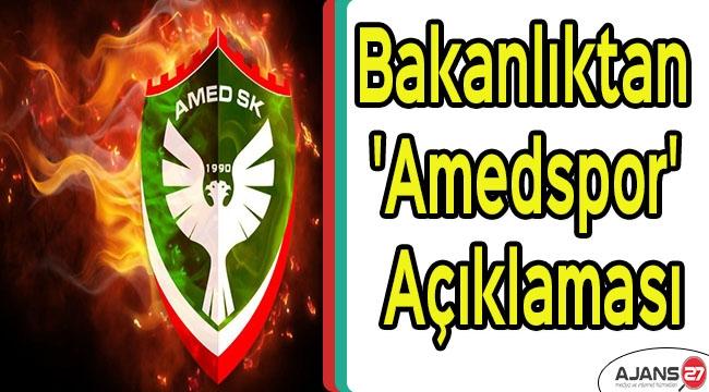 Bakanlıktan 'Amedspor' açıklaması