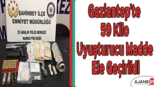 Gaziantep'te 59 kilo uyuşturucu madde ele geçirildi