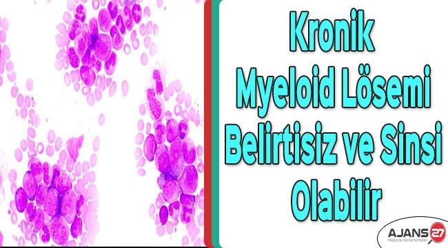 Kronik myeloid lösemi belirtisiz ve sinsi olabilir