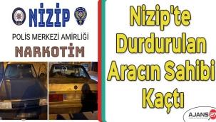 Nizip'te durdurulan aracın sahibi kaçtı