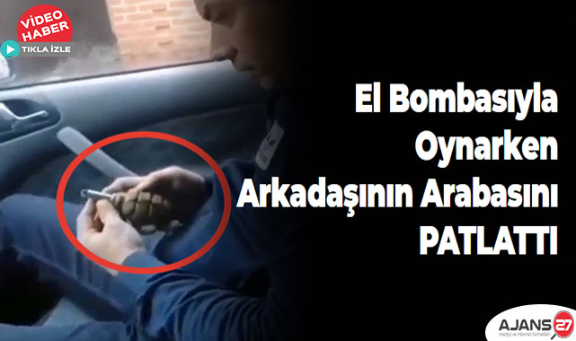 El Bombasıyla oynadı arkadaşının arabasını PATLATTI
