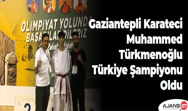 Gaziantepli Karateci Muhammed Türkmenoğlu Türkiye şampiyonu oldu