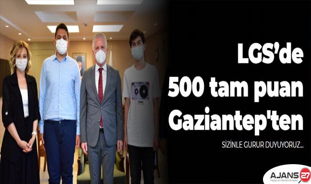 LGS'de, 500 tam puan Gaziantep'ten