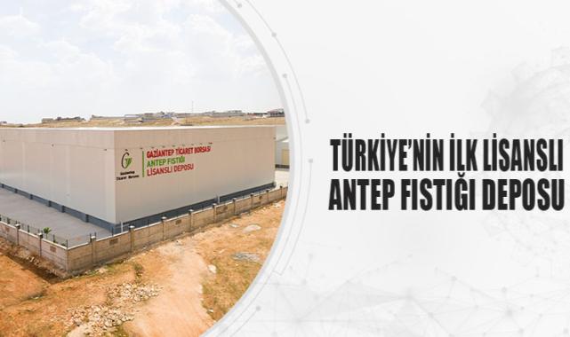 Türkiye'nin ilk lisanslı Antep Fıstığı deposu