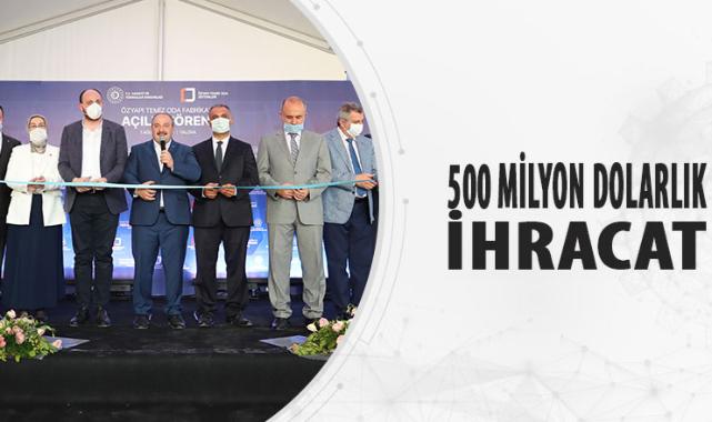 500 MİLYON DOLARLIK İHRACAT