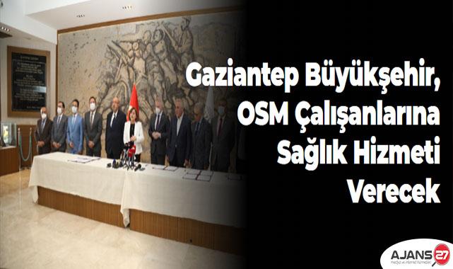 Gaziantep Büyükşehir, OSM Çalışanlarına Sağlık Hizmeti Verecek
