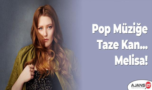Pop müziğe taze kan... Melisa!